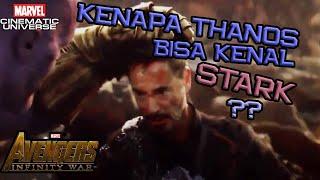 Video Kenapa Thanos Bisa Kenal Tony Stark ? Ini Penjelasannya | Avengers Infinity War | Marvel Indonesia MP3, 3GP, MP4, WEBM, AVI, FLV Juli 2018
