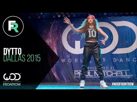 Dytto   FRONTROW   World of Dance Dallas 2015 #WODDALLAS2015