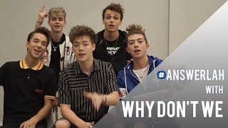 #Answerlah | Why Don't We
