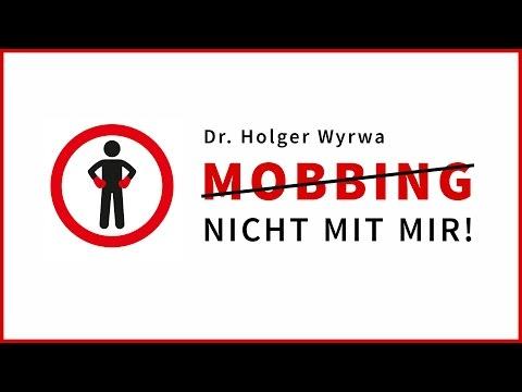Mobbing am Arbeitsplatz - nicht mit mir! Der neue Ratgeber von Dr. Holger Wyrwa
