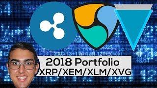 2018 Portfolio: Ripple ($XRP), NEM ($XEM), Stellar ($XLM), Verge ($XVG), Tron ($TRX), Bitcoin ($BTC)