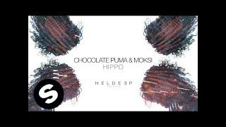 Video Chocolate Puma & Moksi - HIPPO MP3, 3GP, MP4, WEBM, AVI, FLV Januari 2018