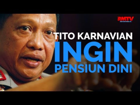 Tito Karnavian Ingin Pensiun Dini