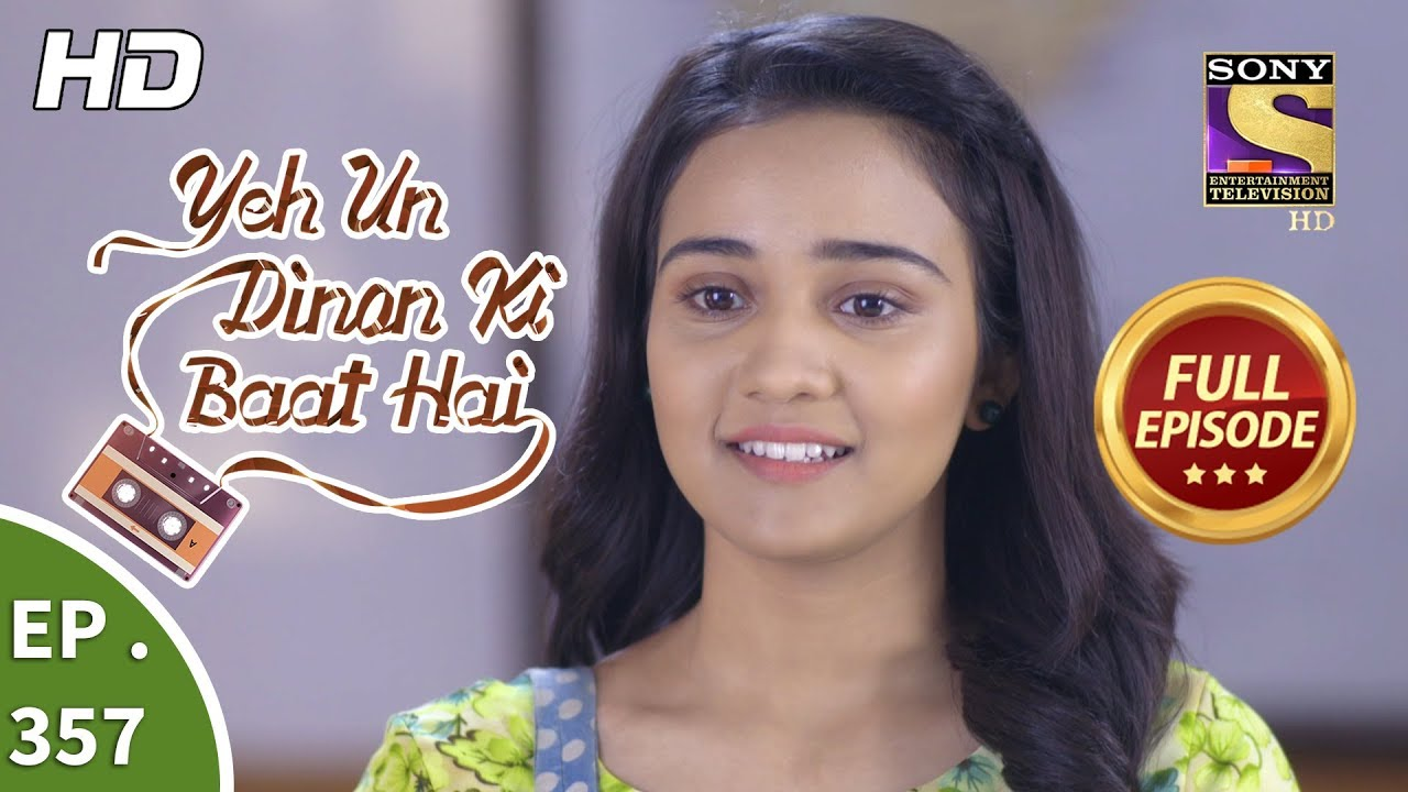 Yeh Un Dinon Ki Baat Hai – Ep 357 – Full Episode – 1st February, 2019