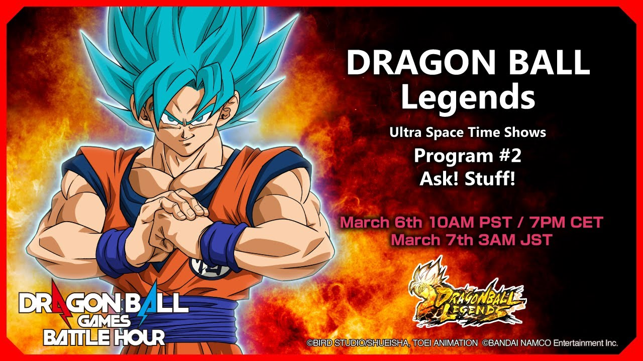 DRAGON BALL Games Battle Hour: DRAGON BALL Legends Ultra Space Time Shows: #2 Ask! Stuff!