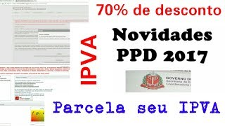 PPD 2017 link: https://www.ppd2017.sp.gov.br/ppd/pages/home/home.jsf Divida Ativa link: ...