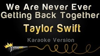 Taylor Swift - We Are Never Ever Getting Back Together (Karaoke Version)