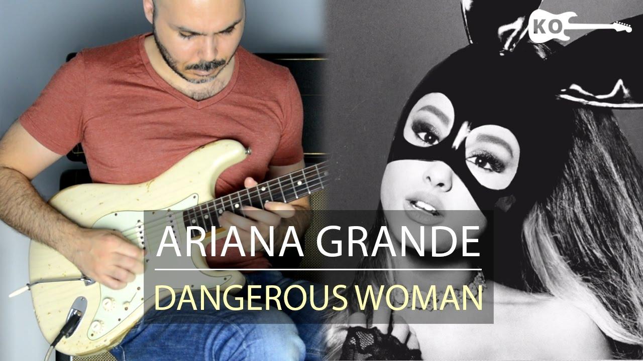 Ariana Grande – Dangerous Woman – Electric Guitar Cover by Kfir Ochaion