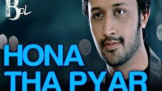 Hona Tha Pyar Hua Mere Yaar - Movie Bol - Atif Aslam & Hadiqa Kiani - Full Song