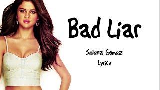 Selena Gomez - Bad Liar LYRICS HD