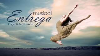 Musical Entrega – Ministério Fogo & Movimento