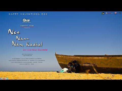 NEE NAAN NAM KADHAL TRAILER short film