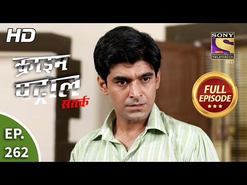 Crime Patrol Satark Season 2 - Ep 262 - Full Episode - 2nd November, 2020