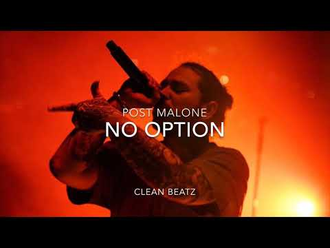 Post Malone - No Option (Clean Version)