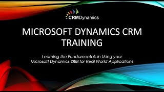 Welcome to Microsoft Dynamics CRM training! This session goes back to the basics to cover areas such as: -Navigation -System personalization and customizatio...