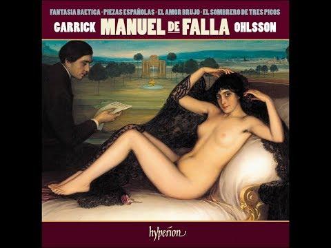 Manuel de Falla - Fantasia Baetica & Other Piano Music - Garrick Ohlsson