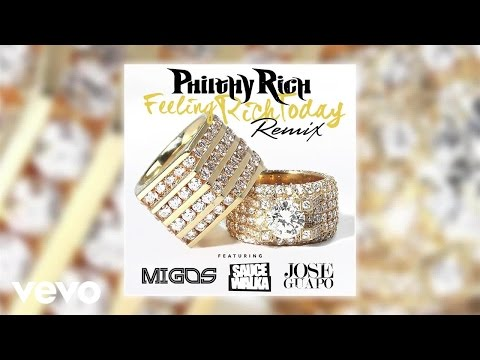 Philthy Rich - Feeling Rich Today (Remix) (Audio) ft. Migos, Sauce Walka, Jose Guapo