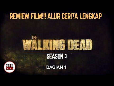 Review film!! Alur cerita lengkap film the walking dead. season 3 bagian 1