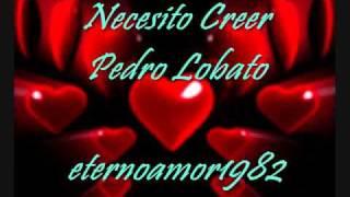 Video Necesito Creer - Pedro Lobato.wmv MP3, 3GP, MP4, WEBM, AVI, FLV Juli 2018