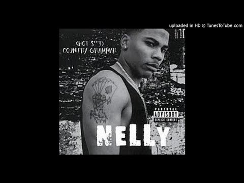 Nelly - Country Grammar (Hot Shit)