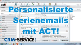 Personalisierte Serienemails / Newsletter mit CRM-Software ACT! erstellen - ACT! Tutorial deutsch