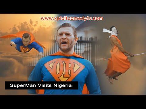 SUPER MAN IN NIGERIA ( XPLOIT COMEDY )