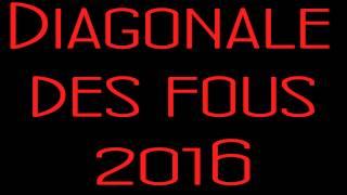 [Teaser] Diagonale des fous 2016