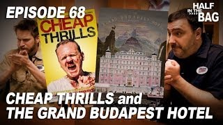 Video Half in the Bag Episode 68: Cheap Thrills and The Grand Budapest Hotel MP3, 3GP, MP4, WEBM, AVI, FLV Oktober 2018