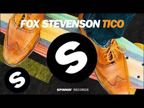 Fox Stevenson - Tico