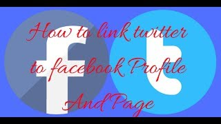 How to link twitter to facebook Profile And Page Tutorial