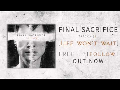 Tekst piosenki Final Sacrifice - Life Won't Wait po polsku
