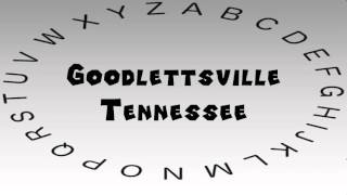 Goodlettsville (TN) United States  city photos : How to Say or Pronounce USA Cities — Goodlettsville, Tennessee