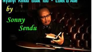 Download lagu Ebiet G Ade Nyanyian Rindu Untuk Ibu By Sonny Sendu Mp3