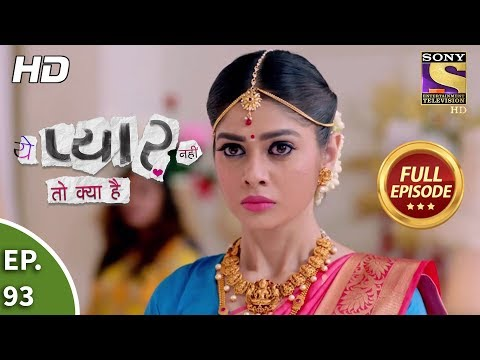 Yeh Pyaar Nahi Toh Kya Hai - Ep 93 - Full Episode - 25th July, 2018