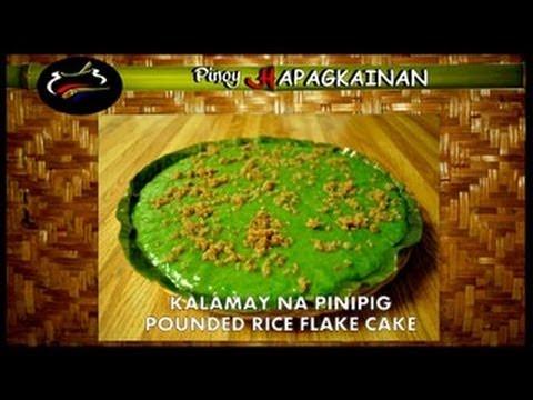 Pinoy Hapagkainan - KALAMAY NA PINIPIG