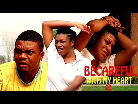 Becareful With My Heart 2 - Latest Nigerian Nollywood Movie