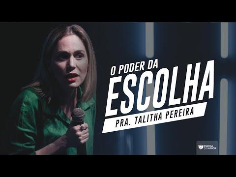 O PODER DA ESCOLHA - PASTORA TALITHA PEREIRA - IGREJA DO AMOR