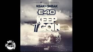 Keak Da Sneak - Keep it Going ft E-40