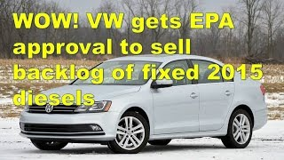 Nonton WOW! VW gets EPA approval to sell backlog of fixed 2015 diesels Film Subtitle Indonesia Streaming Movie Download