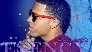 Esency  She Want It (Bronx Wine) (DanceHall) 2013