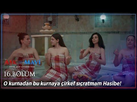 Video Aşk ve Mavi 16.Bölüm - O kurnadan bu kurnaya çirkef sıçratmam Hasibe download in MP3, 3GP, MP4, WEBM, AVI, FLV January 2017