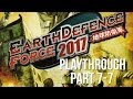 Earth Defence Force 2017 Part 7 7 playthrough
