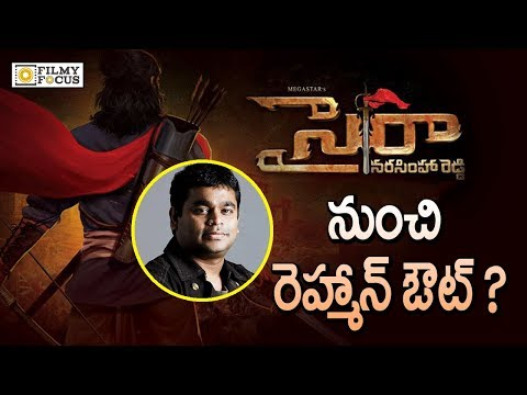 AR Rahman Out of Chiranjeevi Sye Raa Narasimha Reddy ?