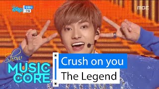 [HOT] The Legend - Crush on you, 전설 - 반했다 Show Music core 20160213, clip giai tri, giai tri tong hop