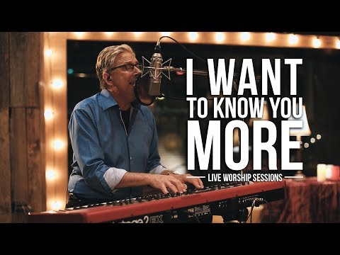 Don Moen - I Want to Know You More | Praise and Worship Music