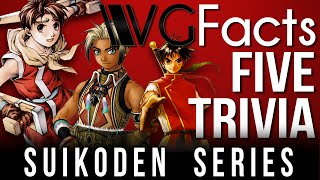5 Suikoden Series Trivia - VGFacts Five Trivia Feat. brutalmoose