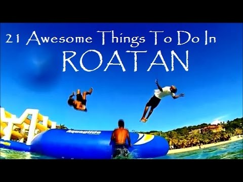 21 AWESOME Things To Do In Roatan!!! Have You Tried Them All Yet?