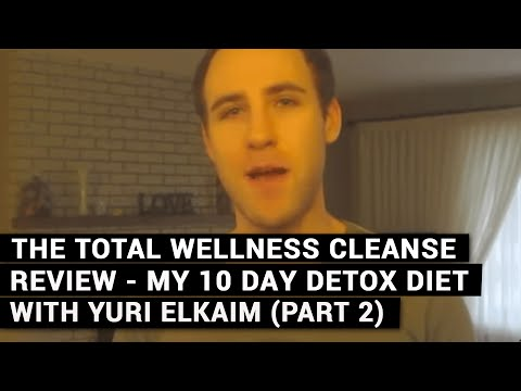 The Total Wellness Cleanse Review – My 10 Day Detox Diet With Yuri Elkaim (Part 2)
