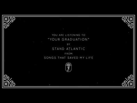 Stand Atlantic - Your Graduation (Visual)