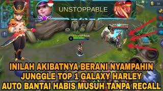INILAH AKIBATNYA BERANI NYAMPAH JUNGGLE TOP GLOBAL GALAXY HARLEY!! ANTI RECALL CLUB - Mobile Legends